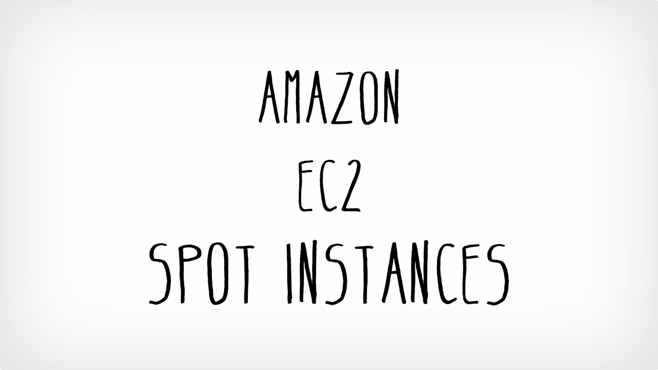 Amazon EC2 Spot Instances