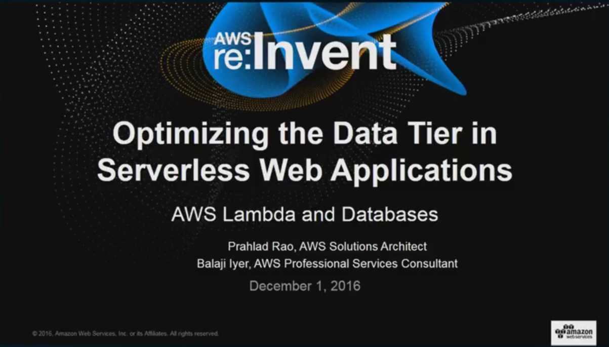 SVR302 Optimizing the Data Tier in Serverless Web Applications
